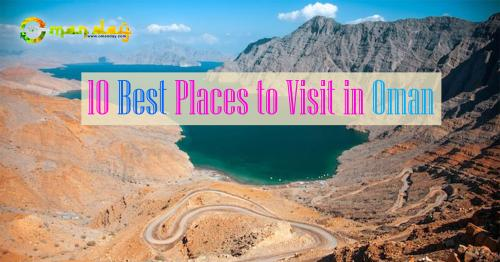 10 Best Places to Visit in Oman