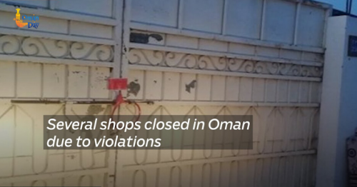 Several shops closed in Oman due to violations