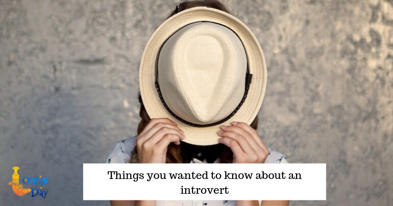 Introverts, Know about an Introvert, Oman day, Oman Day blog, latest Oman blogs, Oman blogs, Best Oman Blogs